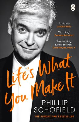 Life's What You Make It: The Sunday Times Bestseller 2020 - Schofield, Phillip