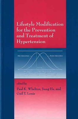Lifestyle Modification for the Prevention and Treatment of Hypertension - Whelton, Paul K (Editor)