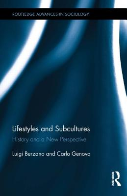 Lifestyles and Subcultures: History and a New Perspective - Berzano, Luigi