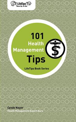 Lifetips 101 Health Management Tips - Nayer, Cyndy