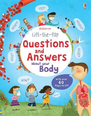 Lift the Flap Questions and Answers about your Body - Daynes, Katie
