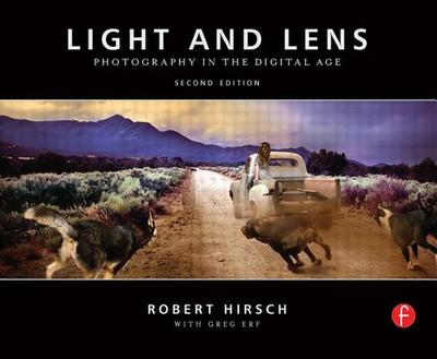 Light and Lens: Photography in the Digital Age - Hirsch, Robert