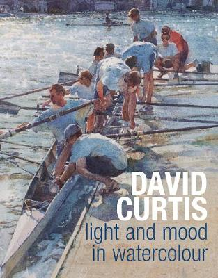 Light and Mood in Watercolour - Curtis, David, Professor, and Capon, Robin