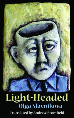 Light-Headed - Slavnikova, Olga, and Bromfield, Andrew (Translated by)