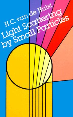 Light Scattering by Small Particles - Hulst, H C Van De