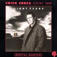 Light Years - Chick Corea Elektric Band