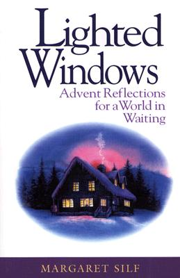 Lighted Windows: Advent Reflections for a World in Waiting - Silf, Margaret, Ms.
