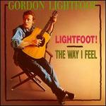 Lightfoot!/The Way I Feel