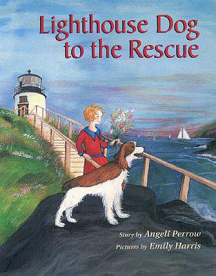 Lighthouse Dog to the Rescue - Perrow, Angeli