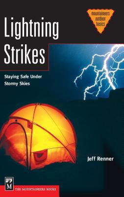 Lightning Strikes: Staying Safe Under Stormy Skies - Renner, Jeff