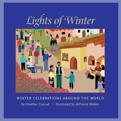 Lights of Winter: Winter Celebrations Around the World - Conrad, Heather