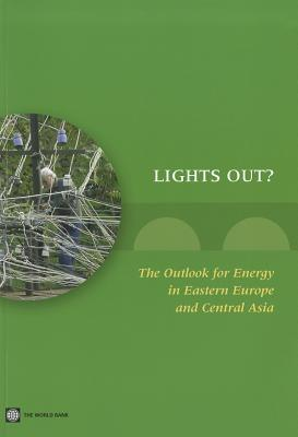 Lights Out?: The Outlook for Energy in Eastern Europe and the Former Soviet Union - World Bank