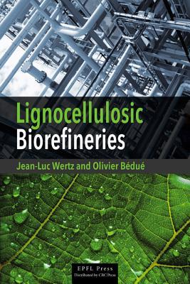 Lignocellulosic Biorefineries - Wertz, Jean-Luc