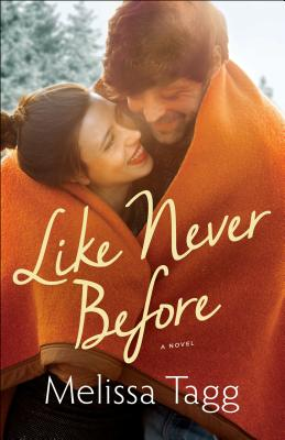 Like Never Before - Tagg, Melissa