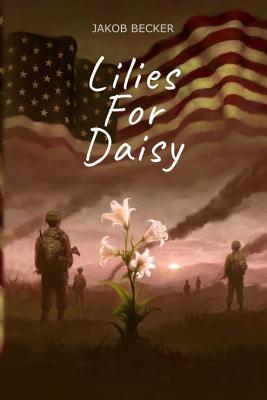 Lilies for Daisy - Becker, Jakob