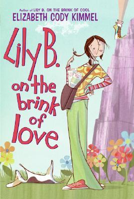 Lily B. on the Brink of Love - Kimmel, Elizabeth Cody
