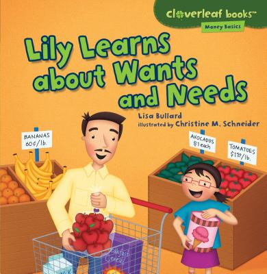 Lily Learns about Wants and Needs - Bullard, Lisa