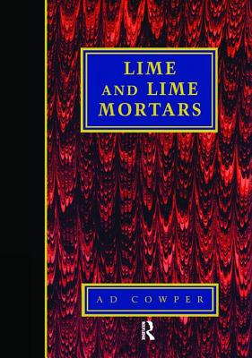 Lime and Lime Mortars - Cowper, A.