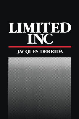 Limited Inc - Derrida, Jacques, Professor, and Graff, Gerald (Editor), and Weber, Samuel, Professor (Translated by)