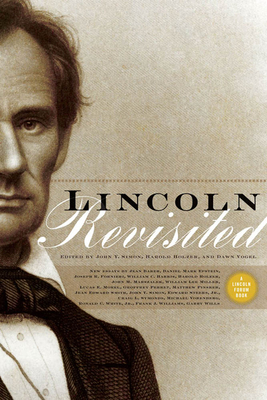 Lincoln Revisited: New Insights from the Linconl Forum - Simon, John Y (Editor)
