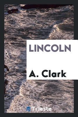 Lincoln - Clark, A