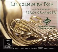 Lincolnshire Posy: Music for band by Percy Grainger - Dallas Wind Symphony; Arts District Chorale (choir, chorus); Jerry Junkin (conductor)