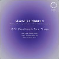 Lindberg: EXPO; Piano Concerto No. 2; Al largo - Yefim Bronfman (piano); New York Philharmonic; Alan Gilbert (conductor)