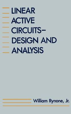 Linear Active Circuits: Design and Analysis - Rynone, William