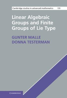 Linear Algebraic Groups and Finite Groups of Lie Type - Malle, Gunter, and Testerman, Donna