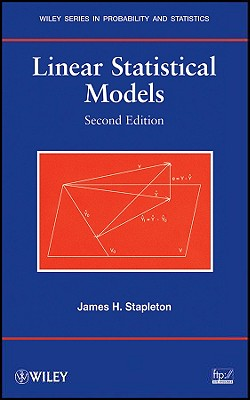 Linear Statistical Models - Stapleton, James H