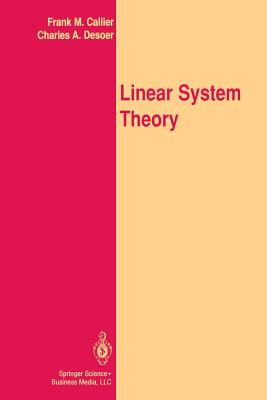 Linear System Theory - Callier, Frank M, and Desoer, Charles A