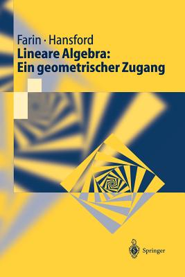 Lineare Algebra: Ein Geometrischer Zugang - Brunnett, Guido (Translated by), and Farin, Gerald, and Hansford, Diane