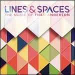 Lines & Spaces: The Music of Thad Anderson