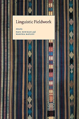 Linguistic Fieldwork - Newman, Paul (Editor), and Ratliff, Martha (Editor)