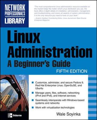 Linux Administration: A Beginner's Guide, Fifth Edition - Soyinka, Wale, and Shah, Steve, and Soyinka Wale