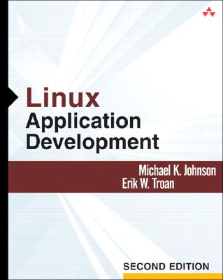 Linux Application Development - Johnson, Michael K, and Troan, Erik W