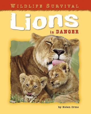 Lions in Danger - Orme, Helen