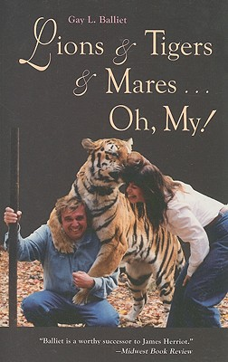 Lions & Tigers & Mares... Oh My! - Balliet, Gay Louise, PH.D.