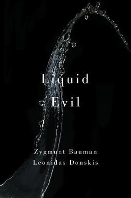 Liquid Evil: Living with Tina - Bauman, Zygmunt, Professor
