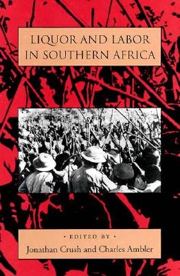Liquor & Labor South Africa - Ambler, Charles (Editor)