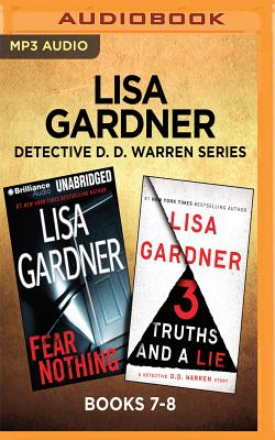 Lisa Gardner Detective D. D. Warren Series: Books 7-8: Fear Nothing & 3 Truths and a Lie - Gardner, Lisa, and Potter, Kirsten (Read by)