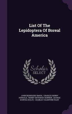 List of the Lepidoptera of Boreal America - Smith, John Bernhard