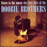 Listen to the Music: The Very Best of the Doobie Brothers [International] - The Doobie Brothers
