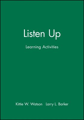 Listen Up: Learning Activities - Watson, Kittie W, Ph.D., and Barker, Larry L