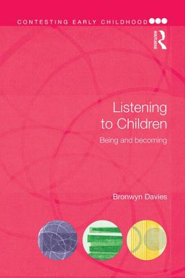 Listening to Children: Being and becoming - Davies, Bronwyn