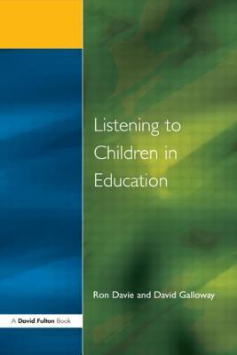 Listening to Children in Educ - Davie, Ron