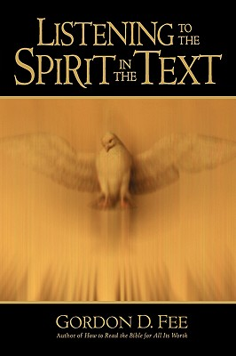 Listening to the Spirit in the Text - Fee, Gordon D, Dr.