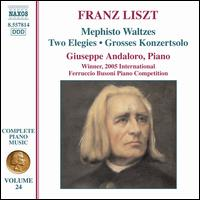 Liszt: Mephisto Waltzes; Two Elegies; Grosses Konzertsolo - Giuseppe Andaloro (piano)