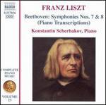 Liszt: Piano Transcriptions of Beethoven's Symphonies Nos. 7 & 8