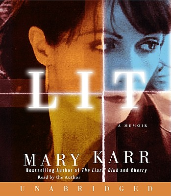 Lit: A Memoir - Karr, Mary (Read by)